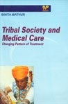 Tribal Society and Medical Care Changing Patterns of Treatment 1st Edition,8179060659,9788179060650