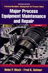 Practical Machinery Management for Process Plants Volume 4: Major Process Equipment Maintenance and Repair 2nd Edition,088415663X,9780884156635