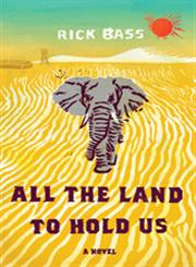All The Land To Hold Us A Novel,0547687125,9780547687124