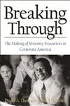 Breaking Through The Making of Minority Executives in Corporate America,0875848664,9780875848662