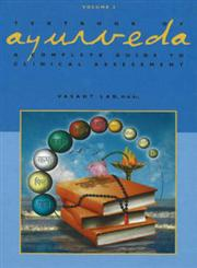 Textbook of Ayurveda A Complete Guide to Clinical Assessment Vol. 2,1883725119,9781883725112