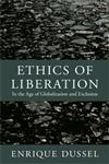 Ethics of Liberation In the Age of Globalization and Exclusion,082235201X,9780822352013