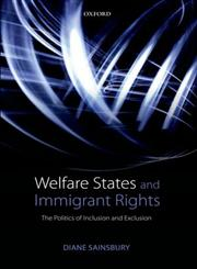 Welfare States and Immigrant Rights The Politics of Inclusion and Exclusion,0199654786,9780199654789