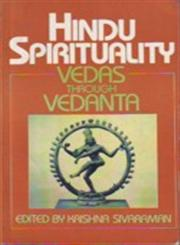 Hindu Spirituality, Vol. 1 Vedas Through Vedanta 1st Indian Edition,8120812543