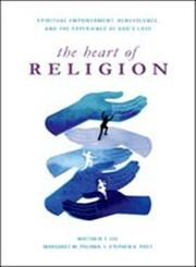The Heart of Religion Spiritual Empowerment, Benevolence, and the Experience of God's Love,0199931887,9780199931880