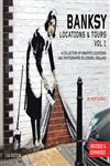Banksy Locations & Tours A Collection of Graffiti Locations and Photographs in London, England Vol. 1,1604866020,9781604866025