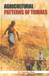Agricultural Patterns of Tribals 1st Edition