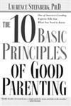 The Ten Basic Principles of Good Parenting,0743251164,9780743251167
