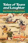 Tales of Tears and Laughter Short Fiction of Medieval Japan,0824815696,9780824815691