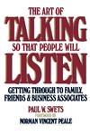 Art of Talking So That People Will Listen Getting Through to Family, Friends & Business Associates,0671761552,9780671761554