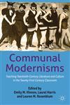Communal Modernisms Teaching Twentieth-Century Literature And Culture In The Twenty-First-Century Classroom,1137274905,9781137274908