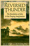 Reversed Thunder The Revelation of John and the Praying Imagination,0060665033,9780060665036