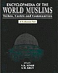 Encyclopaedia of the World Muslims Tribes, Castes and Communities 4 Vols. 1st Edition,818774605X,9788187746058