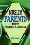 Muslim Parents Their Rights and Duties,8174350969,9788174350961