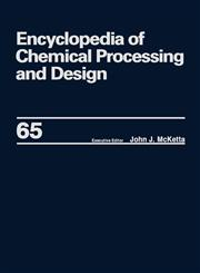 Encyclopedia of Chemical Processing and Design Volume 65 -- Waste: Nuclear Reprocessing and Treatment Technologies to Wastewater Treatment: Multilate,0824726162,9780824726164