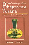 The Cosmology of the Bhagavata Purana Mysteries of the Sacred Universe 2nd Reprint,8120819195,9788120819191