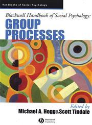 Blackwell Handbook of Social Psychology Group Processes,1405106530,9781405106535