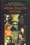 Major Trends in the Post-Independence Indian English Fiction 1st Edition,8126902949,9788126902941