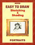 Easy to Draw Sketching and Shading Portraits 10th Reprint Edition,8187138297,9788187138297