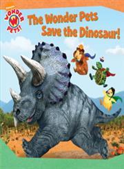 Wonder Pets Save the Dinosaur!,1847386458,9781847386458