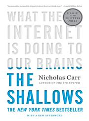 The Shallows What the Internet is Doing to Our Brains,0393339750,9780393339758