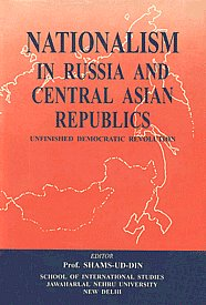 Nationalism in Russia and Central Asian Republics Unfinished Democratic Revolution 1st Published,8170950708,9788170950707