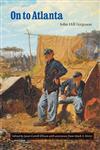 On to Atlanta The Civil War Diaries of John Hill Ferguson, Illinois Tenth Regiment of Volunteers,0803220863,9780803220867
