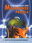 Manpower Profile India, Yearbook, 2003 11th Edition,8180691470,9788180691478