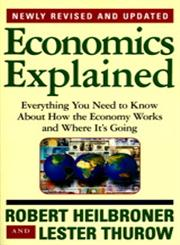 Economics Explained Everything You Need to Know About How the Economy Works and Where It's Going,0684846411,9780684846415