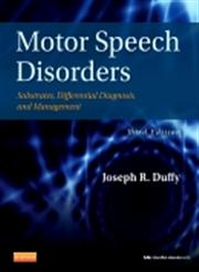 Motor Speech Disorders  Substrates, Differential Diagnosis, & Management 3rd Edition,0323072003,9780323072007