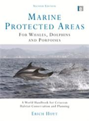 Marine Protected Areas for Whales, Dolphins and Porpoises 2nd Edition,1844077632,9781844077632