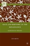 Race and Rhetoric in the Renaissance Barbarian Errors,0230620450,9780230620452