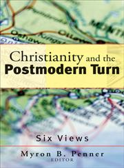 Christianity and the Postmodern Turn Six Views,1587431084,9781587431081