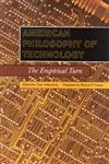 American Philosophy of Technology The Empirical Turn,0253214491,9780253214492