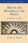 Arts in the Religions of the Pacific Symbols of Life,0861871863,9780861871865