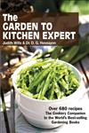 The Garden to Kitchen Expert Over 680 Recipes - The Cookery Companion to the World's Best-Selling Gardening Books,0903505924,9780903505925
