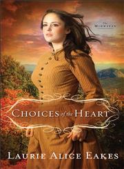 Choices of the Heart A Novel,0800719867,9780800719869