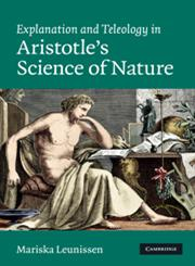 Explanation and Teleology in Aristotle's Science of Nature,0521197740,9780521197748