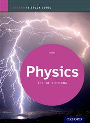IB Physics, Study Guide For the IB diploma,0198390033,9780198390039