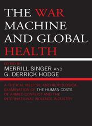 The War Machine and Global Health,0759111901,9780759111905