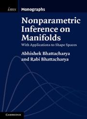 Nonparametric Inference on Manifolds With Applications to Shape Spaces,1107019583,9781107019584