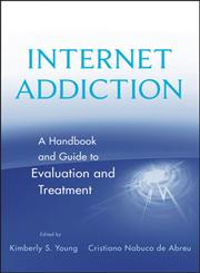 Internet Addiction A Handbook and Guide to Evaluation and Treatment 1st Edition,047055116X,9780470551165