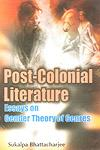 Post-Colonial Literature Essays on Gender, Theory and Genres 1st Edition,8187606622,9788187606628