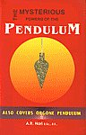 The Mysterious Powers of the Pendulum Also Covers Orgone Pendulum 2nd Print