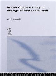 British Colonial Policy in the Age of Peel and Russell,0714615048,9780714615042