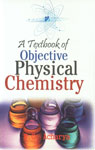A Textbook of Objective Physical Chemistry,9380199473,9789380199474