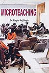 Microteaching [Modified Syllabus for B.T.C./B.Ed/M.Ed. & M.A. (Education) of Indian & Foreign Universities/Training & Technical Institute & Education Collages Recognized by National Council of Teacher Education/National Council of Technical Education, New Delhi],8183291333,9788183291330