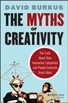The Myths of Creativity The Truth about How Innovative Companies and People Generate Great Ideas,1118611144,9781118611142
