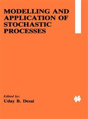 Modelling and Application of Stochastic Processes,0898381770,9780898381771