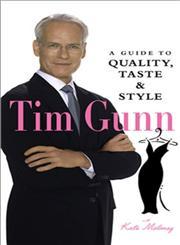 Tim Gunn A Guide to Quality, Taste, & Style,0810992841,9780810992849